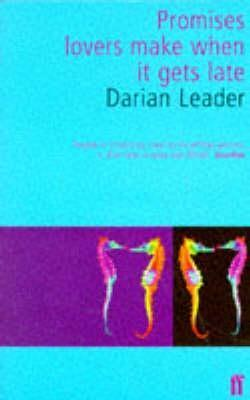 Promises Lovers Make When It Gets Late  by  Darian Leader