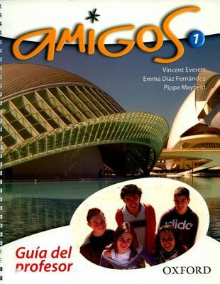 Amigos: 1: Teachers Book Pippa Mayfield