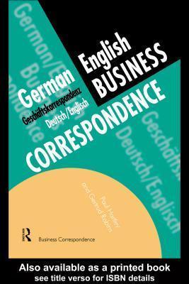 German/English Business Correspondence: Geschaftskorrespondenz Deutsch/Englisch: Geschaftskorrespondenz Deutsch/Englisch  by  Paul  Hartley