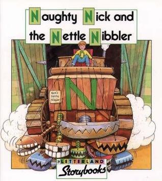 Naughty Nick And The Nettle Nibbler (Letterland Storybooks) Stephanie Laslett