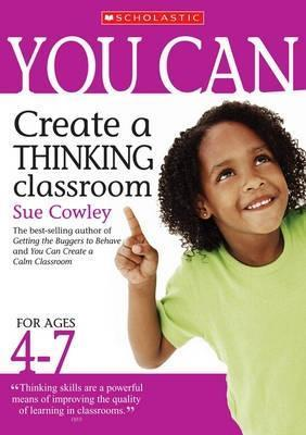 You Can Create a Thinking Classroom Sue Cowley
