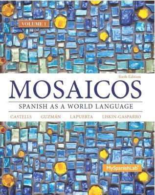 Mosaicos, Volume 1 with Myspanishlab with Pearson Etext -- Access Card Package  by  Matilde Olivella Castells