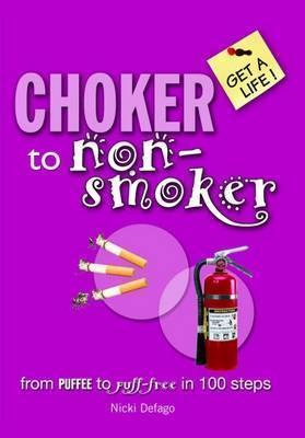 Choker To Non Smoker  by  Nicki Defago