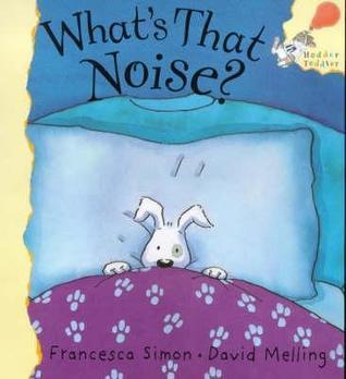 Whats That Noise Francesca Simon