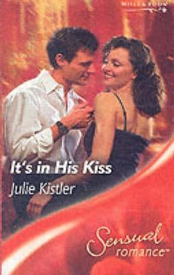 Its in His Kiss (Sensual Romance, #231)  by  Julie Kistler