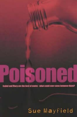 Poisoned (Voices, #2)  by  Sue Mayfield