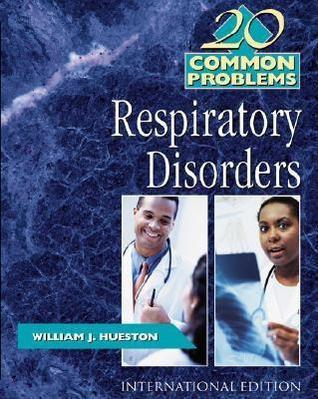 20 Common Problems In Respiratory Disorders  by  William J. (EDT) Hueston
