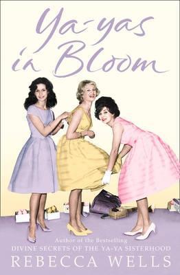 Ya Yas In Bloom  by  Rebecca Wells