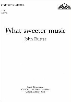 What Sweeter Music  by  John Rutter