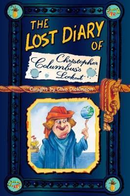 The Lost Diary of Christopher Columbuss Lookout Clive Dickinson