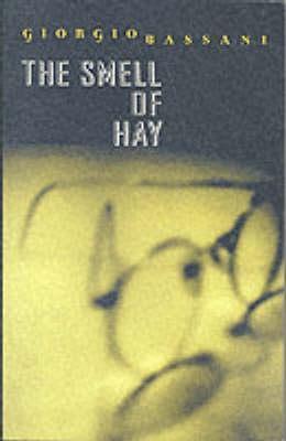 The Smell Of Hay Giorgio Bassani