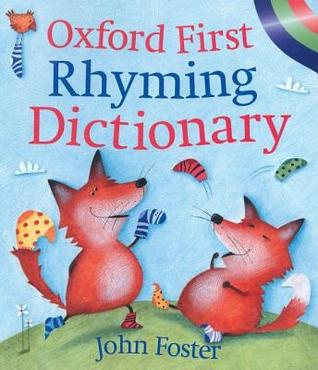 Oxford First Rhyming Dictionary John   Foster
