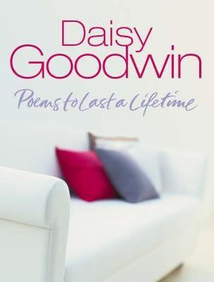 Poems To Last A Lifetime  by  Daisy Goodwin