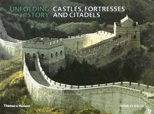 Castles, Fortresses and Citadels Henri Stierlin