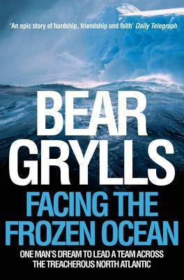 Bear Grylls: Two All-Action Adventures Bear Grylls