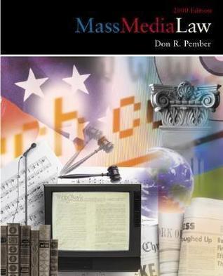 Mass Media Law, 2000 edition Don R. Pember
