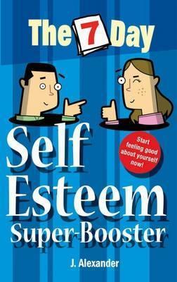 Seven Day Self Esteem Super Booster  by  Jenny Alexander