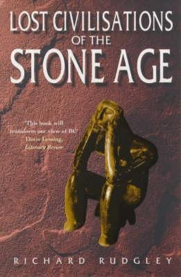 Lost Civilisations Of The Stone Age  by  Richard Rudgley
