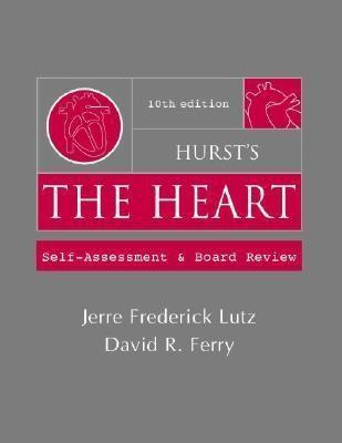 Hursts The Heart: Self Assessment And Board Review David R. Ferry