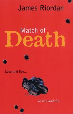 Match Of Death  by  James Riordan