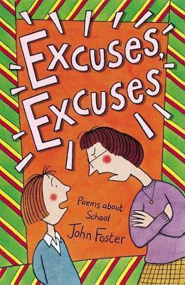 Excuses, Excuses: Poems About School  by  John   Foster