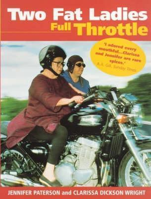 Two Fat Ladies Full Throttle  by  Jennifer Paterson