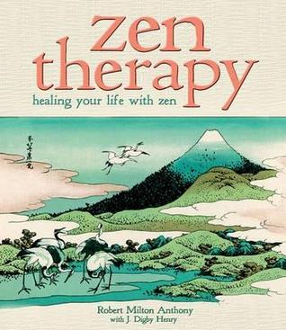 Zen Therapy  by  Robert Milton Anthony
