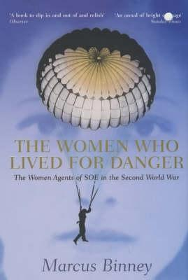 The Women Who Lived For Danger  by  Marcus Binney