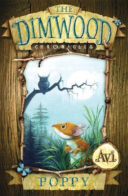 Poppy (Tales of Dimwood Forest, #1)  by  Avi