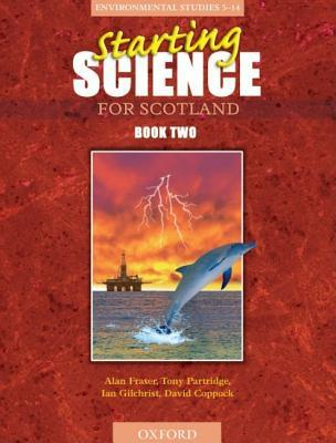 Starting Science For Scotland: Students Book 2  by  Alan Fraser