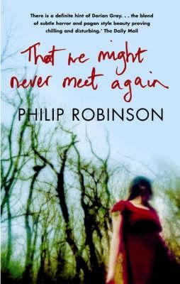 That We Might Never Meet Again Philip Robinson