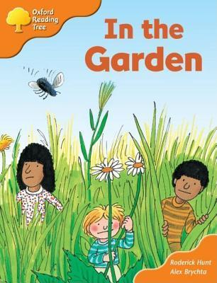 In The Garden (Oxford Reading Tree: Stage 6: Stages 6-7: Storybooks: Magic Key)  by  Roderick Hunt