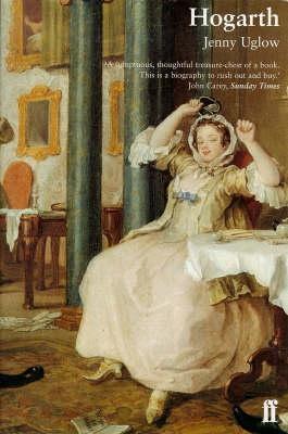 Hogarth A Life And A World  by  Jenny Uglow