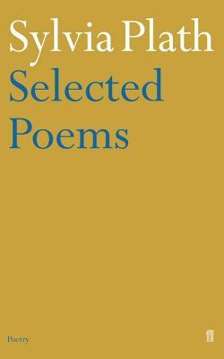 Selected Poems of Sylvia Plath Sylvia Plath