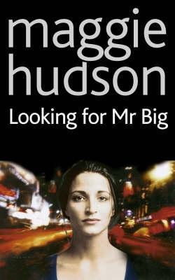 Looking for MR Big Maggie Hudson