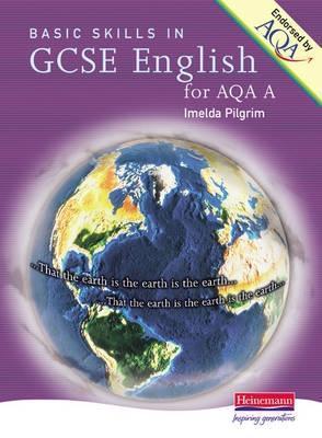 Basic Skills In Gcse English For Aqa A  by  Imelda Pilgrim