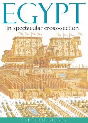 Egypt: In Spectacular Cross-Section Stephen Biesty