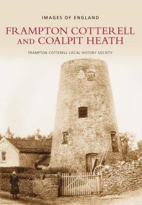 Frampton Cotterell and Coalpit Heath Frampton Cotterell Local History Society