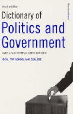 Dictionary Of Politics And Government  by  Peter Collin Publishing