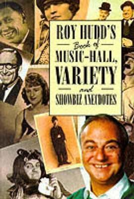 Roy Hudds Book Of Music Hall, Variety And Showbiz Anecdotes  by  Roy Hudd