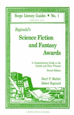 Reginalds Science Fiction and Fantasy Awards: A Comprehensive Guide to the Awards and Their Winners  by  Robert Reginald