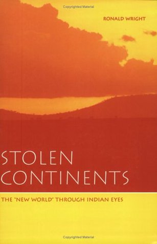 Stolen Continents, Custom Publication  by  Ronald Wright
