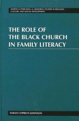 The Role of the Black Church in Family Literacy  by  Sarah Coprich Johnson