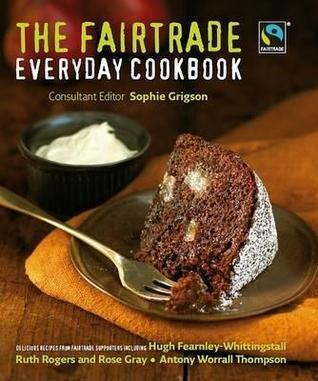 The Fairtrade Everyday Cookbook  by  Rose Gray