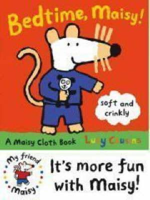 Bedtime, Maisy (Maisy Cloth Book)  by  Lucy Cousins