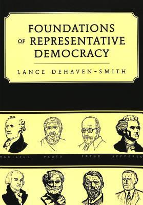 Foundations Of Representative Democracy Lance Dehaven-Smith