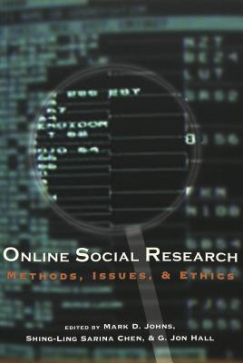 Online Social Research: Methods, Issues & Ethics Mark D. Johns