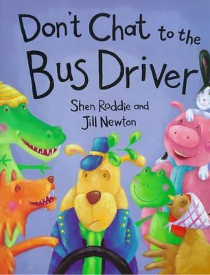 Please Dont Chat to the Bus Driver  by  Shen Roddie
