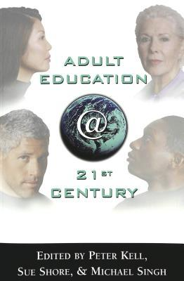 Adult Education @ 21st Century  by  Michael Singh
