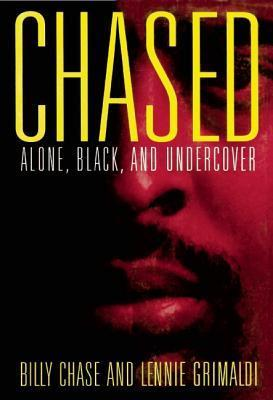 Chased: Alone, Black and Undercover: Alone, Black and Undercover Billy Chase